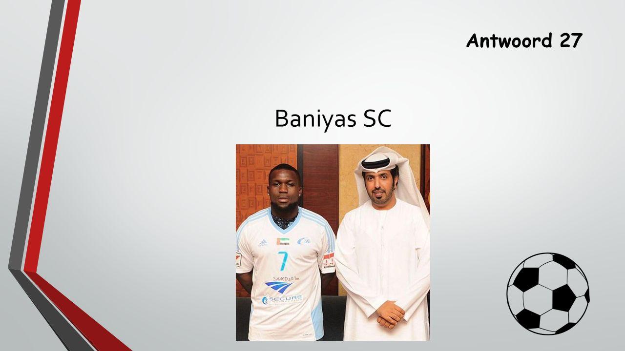 Antwoord 27 Baniyas SC