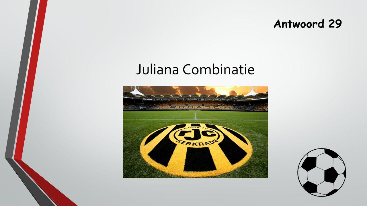 Antwoord 29 Juliana Combinatie