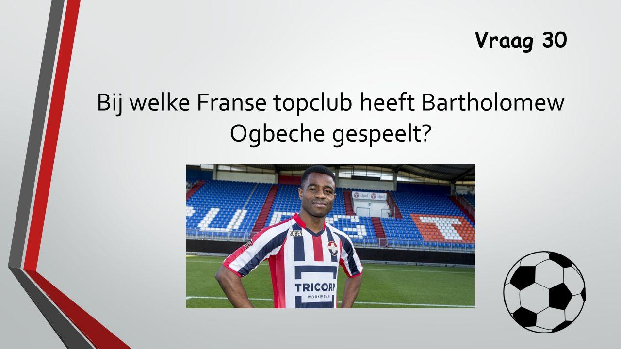 Bij welke Franse topclub heeft Bartholomew Ogbeche gespeelt