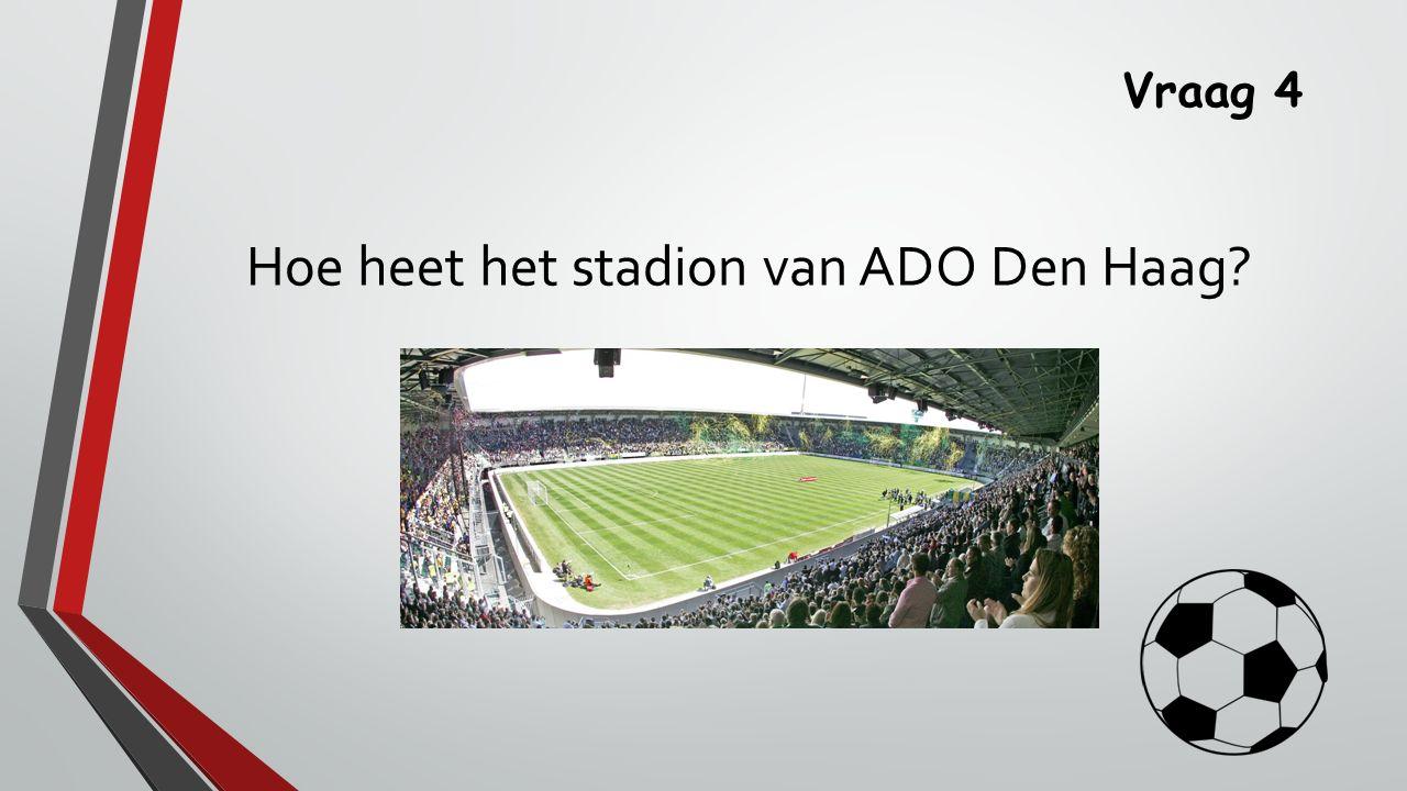 Hoe heet het stadion van ADO Den Haag