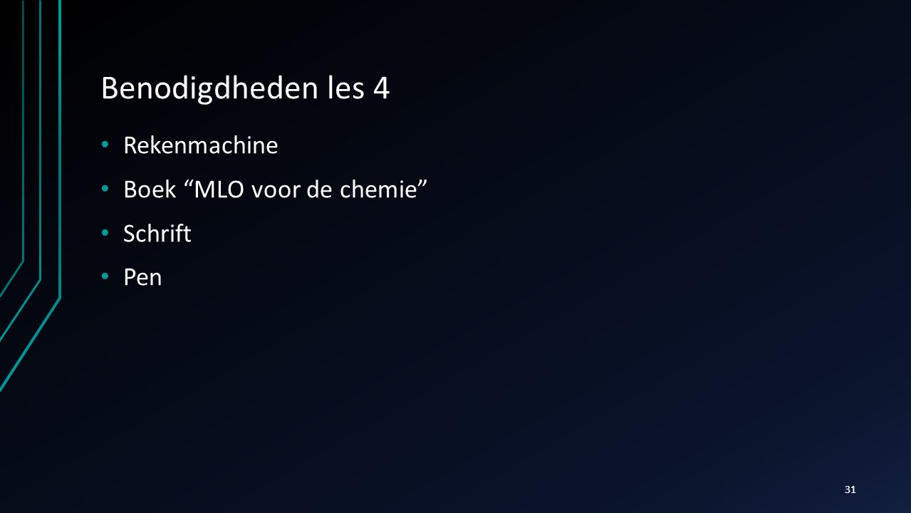 Benodigdheden les 4 Rekenmachine Boek MLO voor de chemie Schrift Pen