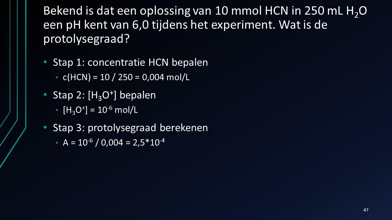 Bekend is dat een oplossing van 10 mmol HCN in 250 mL H2O een pH kent van 6,0 tijdens het experiment. Wat is de protolysegraad