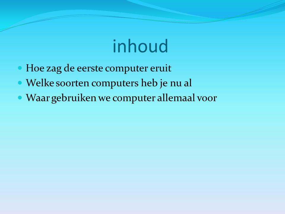 inhoud Hoe zag de eerste computer eruit