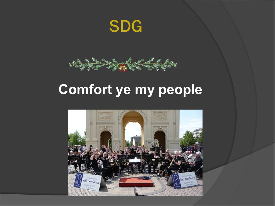 SDG Comfort ye my people