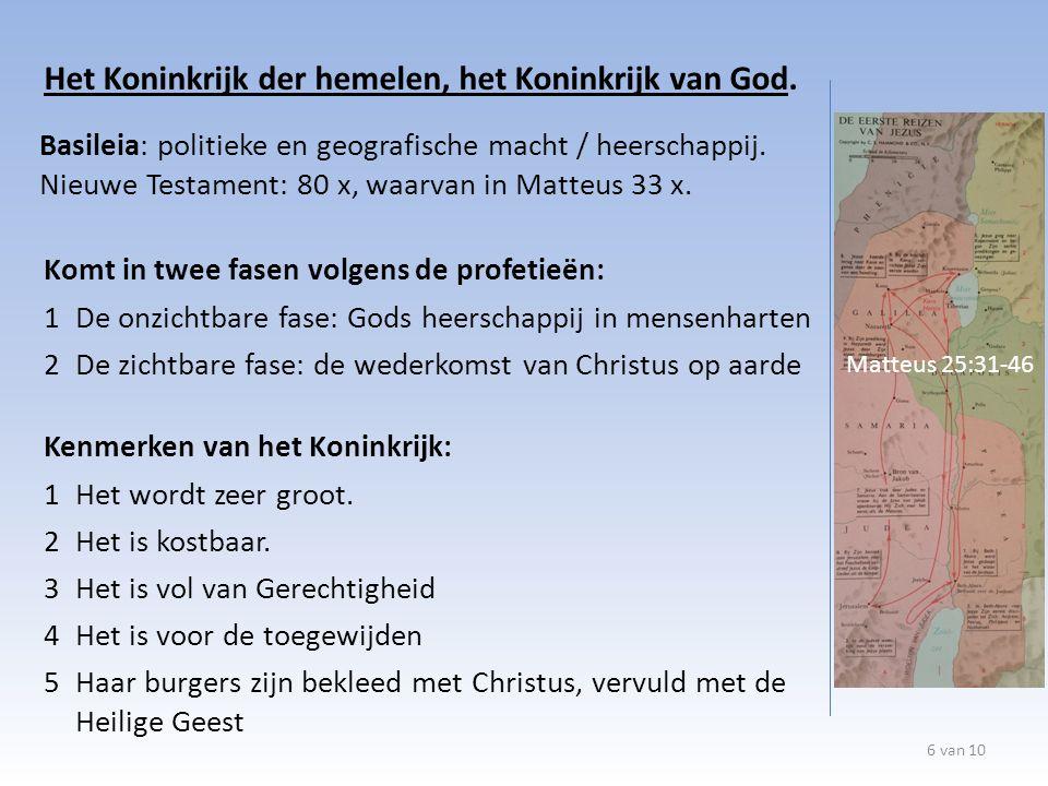 Het Koninkrijk der hemelen, het Koninkrijk van God.