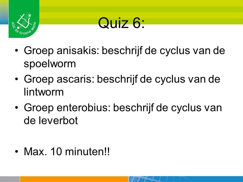 Quiz 6: Groep anisakis: beschrijf de cyclus van de spoelworm