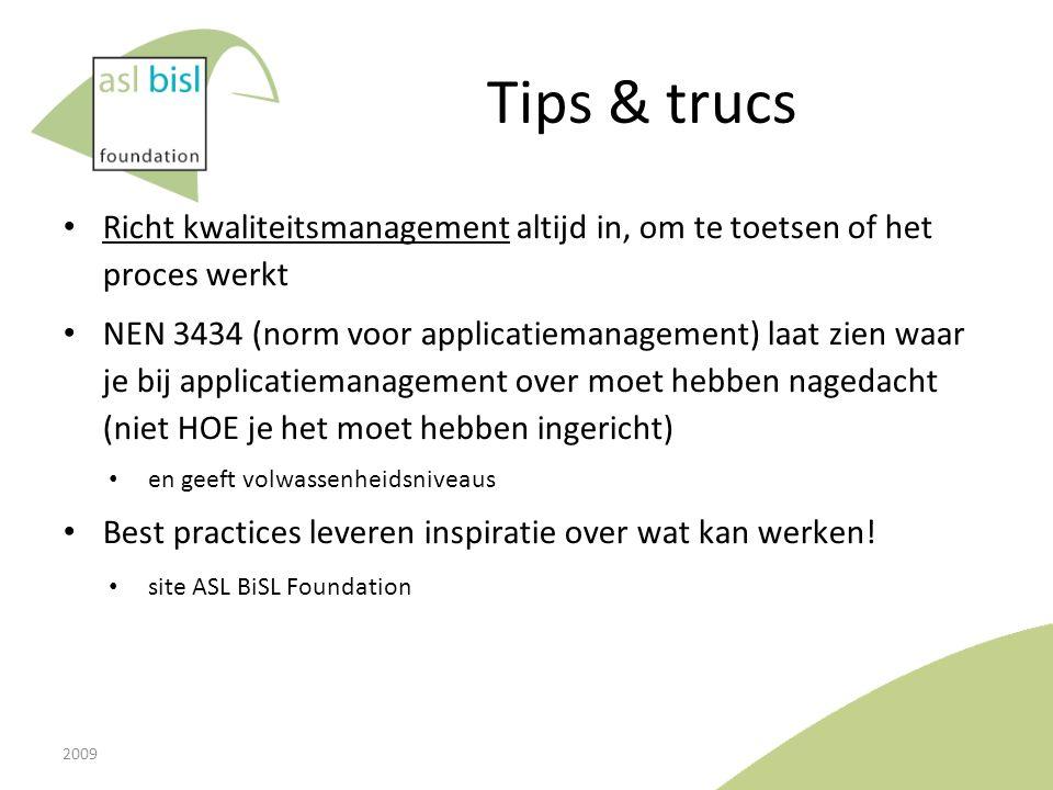 Tips & trucs Richt kwaliteitsmanagement altijd in, om te toetsen of het proces werkt.