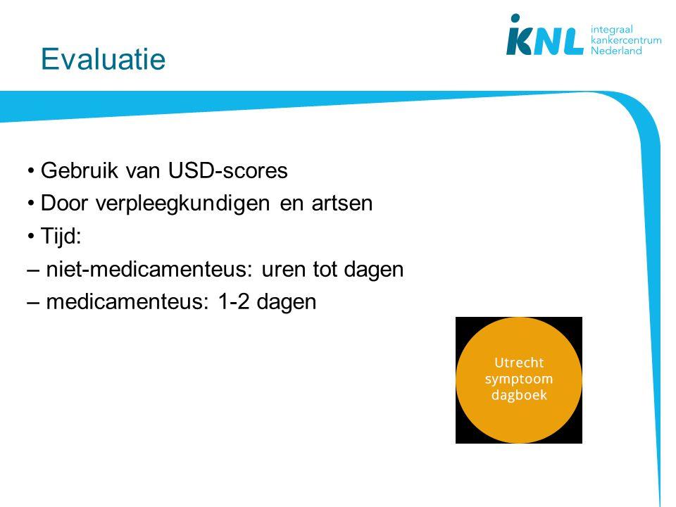 Evaluatie Gebruik van USD-scores Door verpleegkundigen en artsen Tijd: