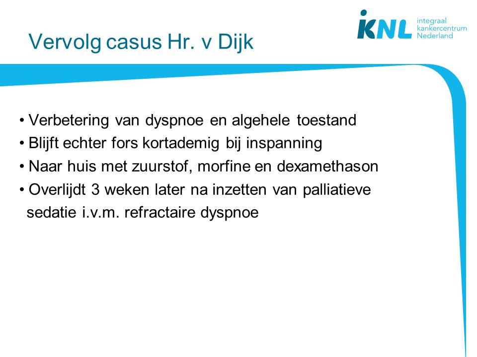 Vervolg casus Hr. v Dijk Verbetering van dyspnoe en algehele toestand