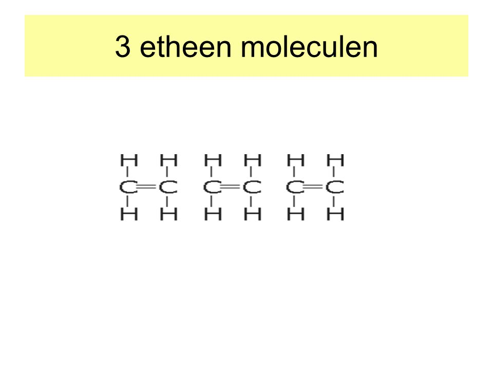 3 etheen moleculen