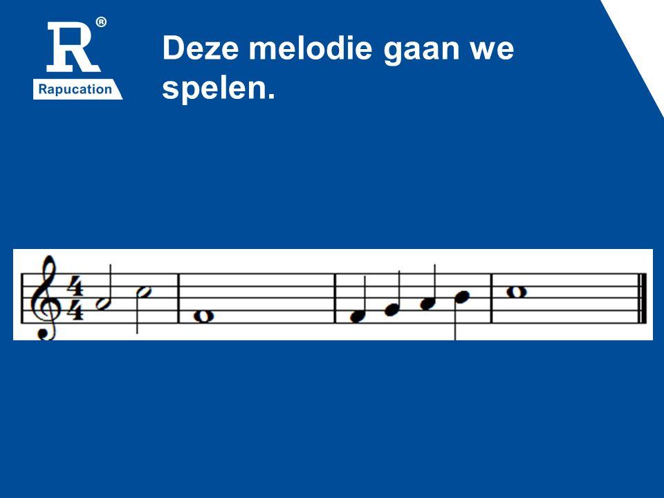 Deze melodie gaan we spelen.