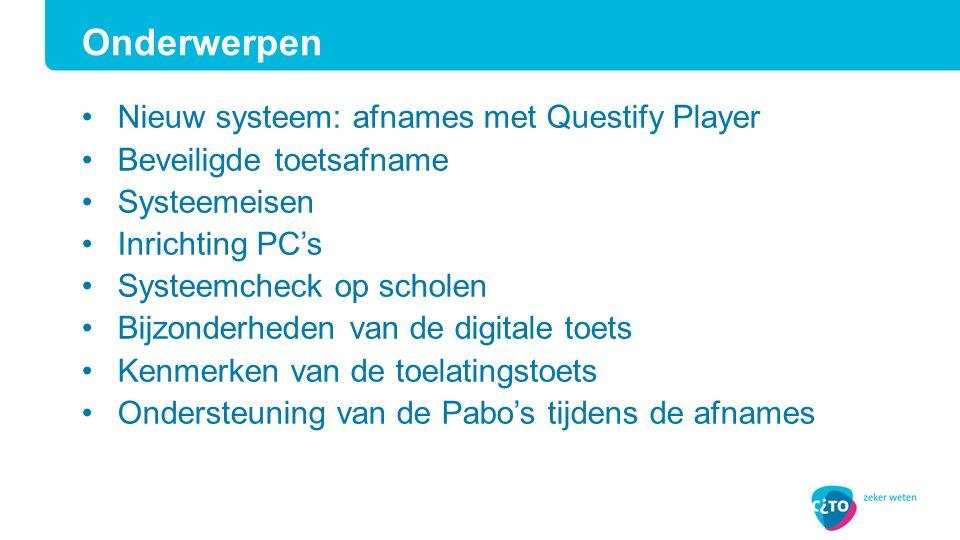 Onderwerpen Nieuw systeem: afnames met Questify Player