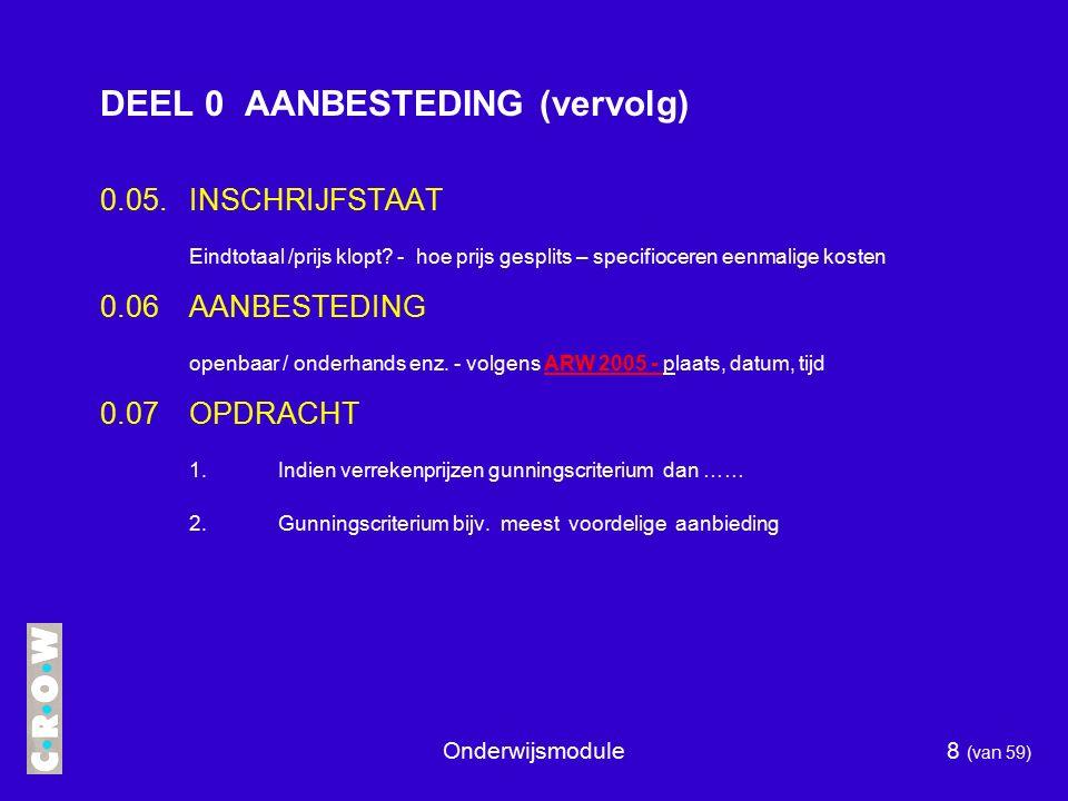 DEEL 0 AANBESTEDING (vervolg)