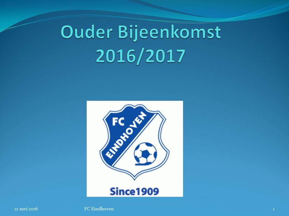 Ouder Bijeenkomst 2016/2017 12 mei 2016 FC Eindhoven