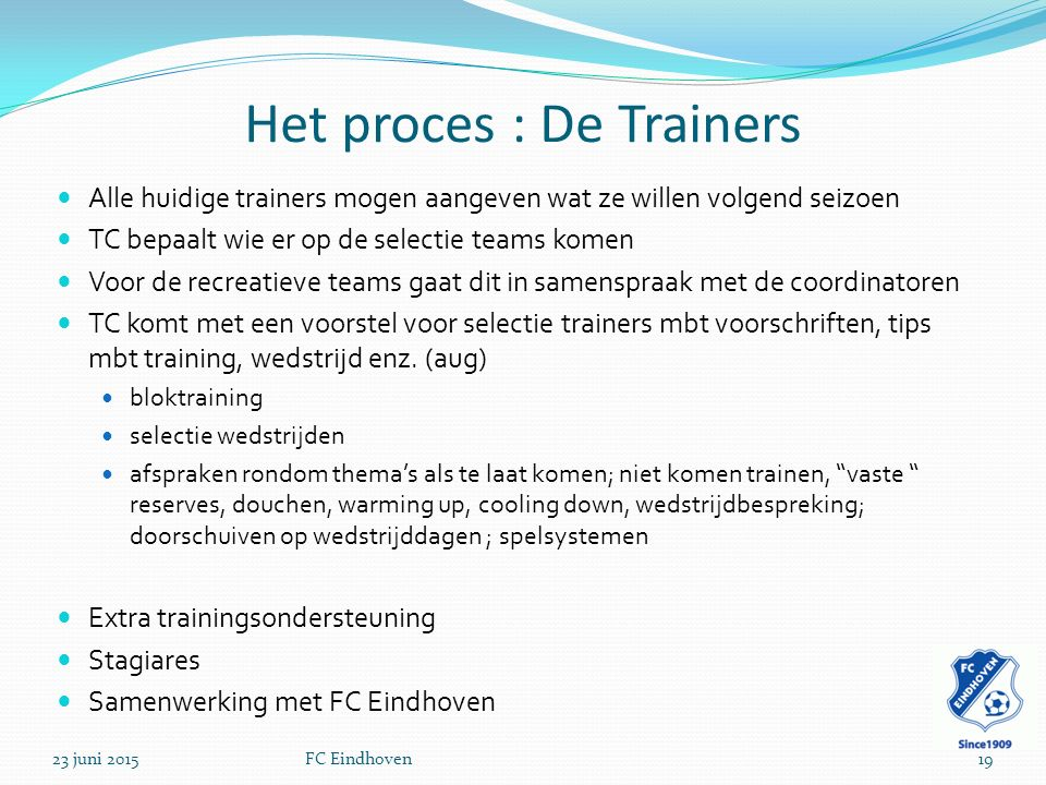 Het proces : De Trainers