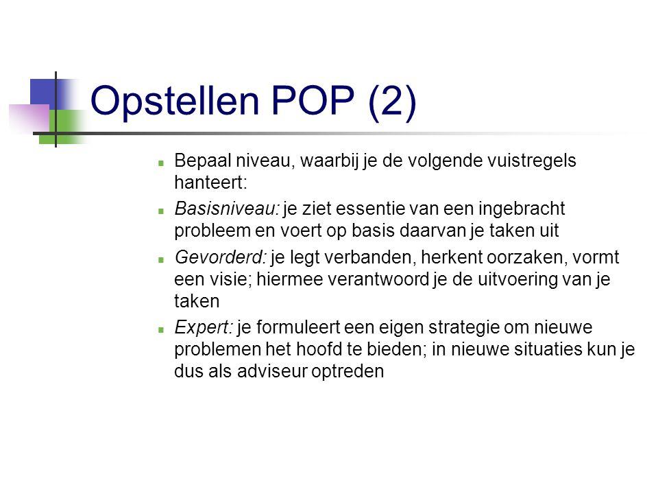 Opstellen POP (2) Bepaal niveau, waarbij je de volgende vuistregels hanteert: