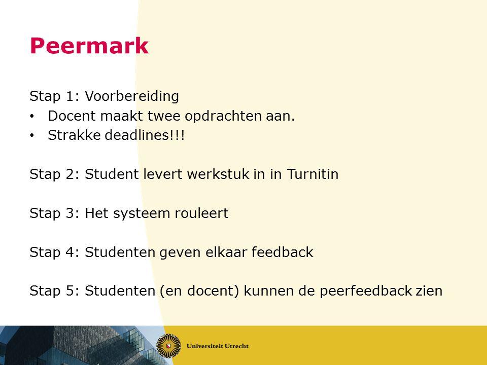 Peermark Stap 1: Voorbereiding Docent maakt twee opdrachten aan.