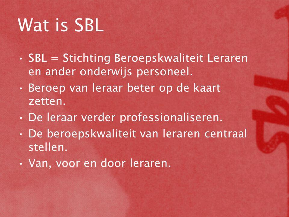 Wat is SBL SBL = Stichting Beroepskwaliteit Leraren en ander onderwijs personeel. Beroep van leraar beter op de kaart zetten.