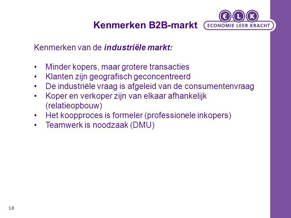 Kenmerken B2B-markt Kenmerken van de industriële markt: