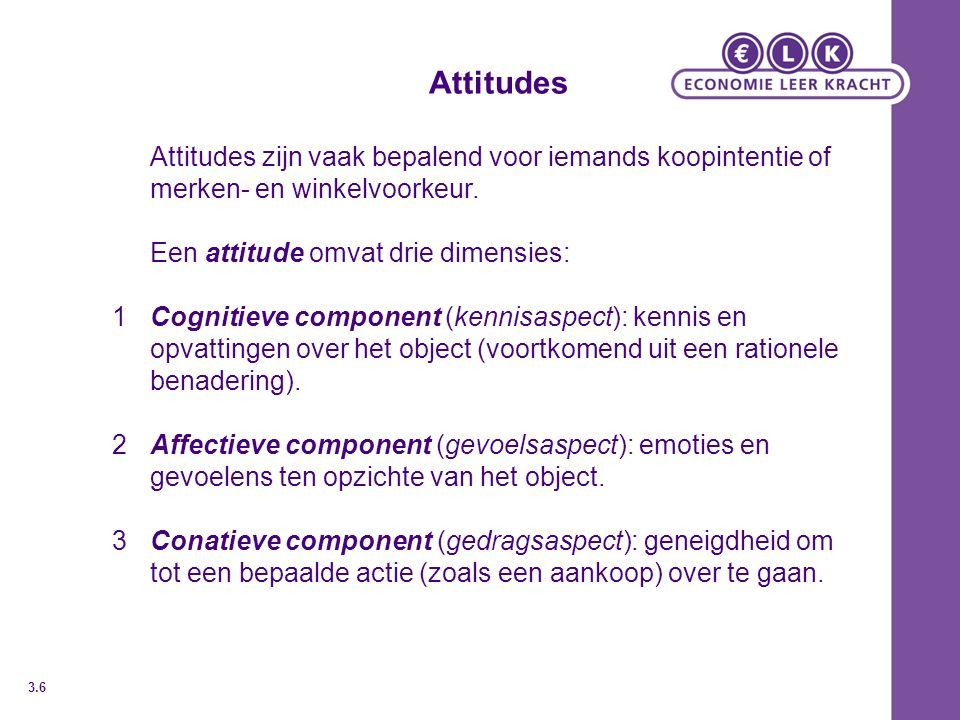 Een attitude omvat drie dimensies: