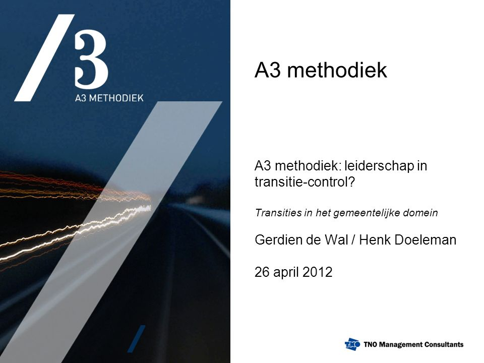A3 methodiek A3 methodiek: leiderschap in transitie-control