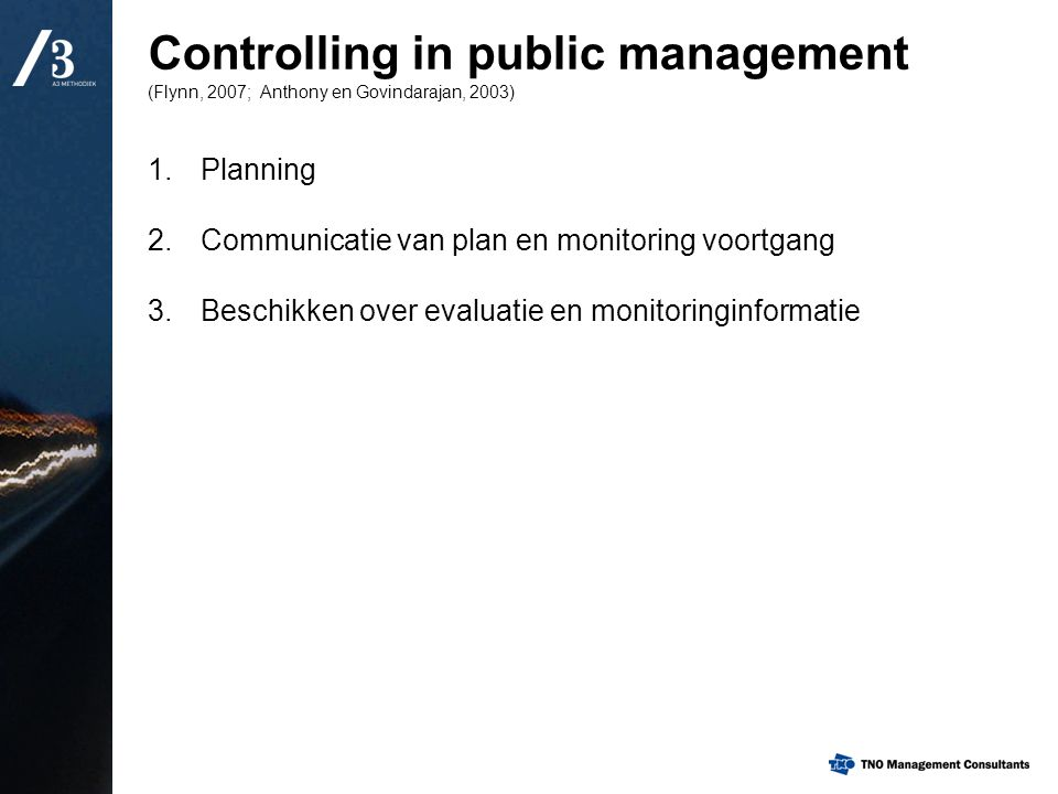 Controlling in public management (Flynn, 2007; Anthony en Govindarajan, 2003)