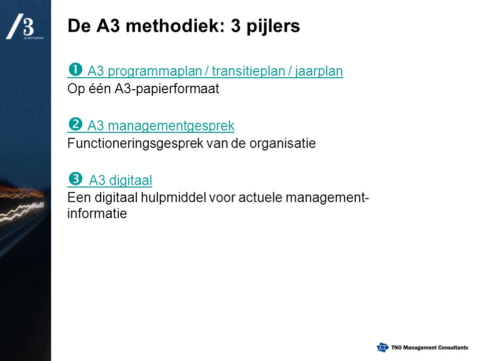 De A3 methodiek: 3 pijlers