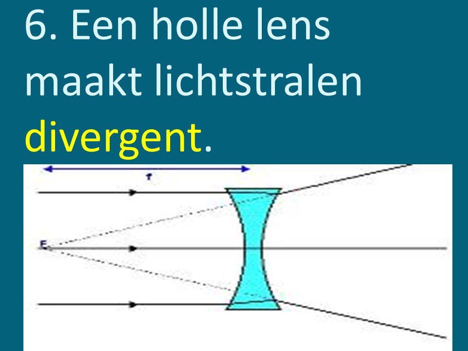 6. Een holle lens maakt lichtstralen divergent.