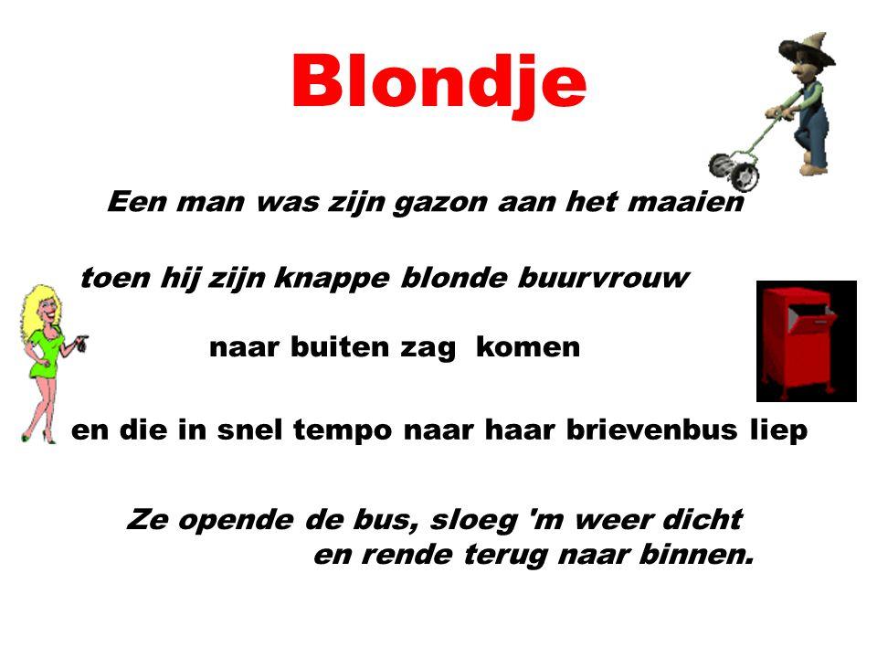 Blondje Een man was zijn gazon aan het maaien