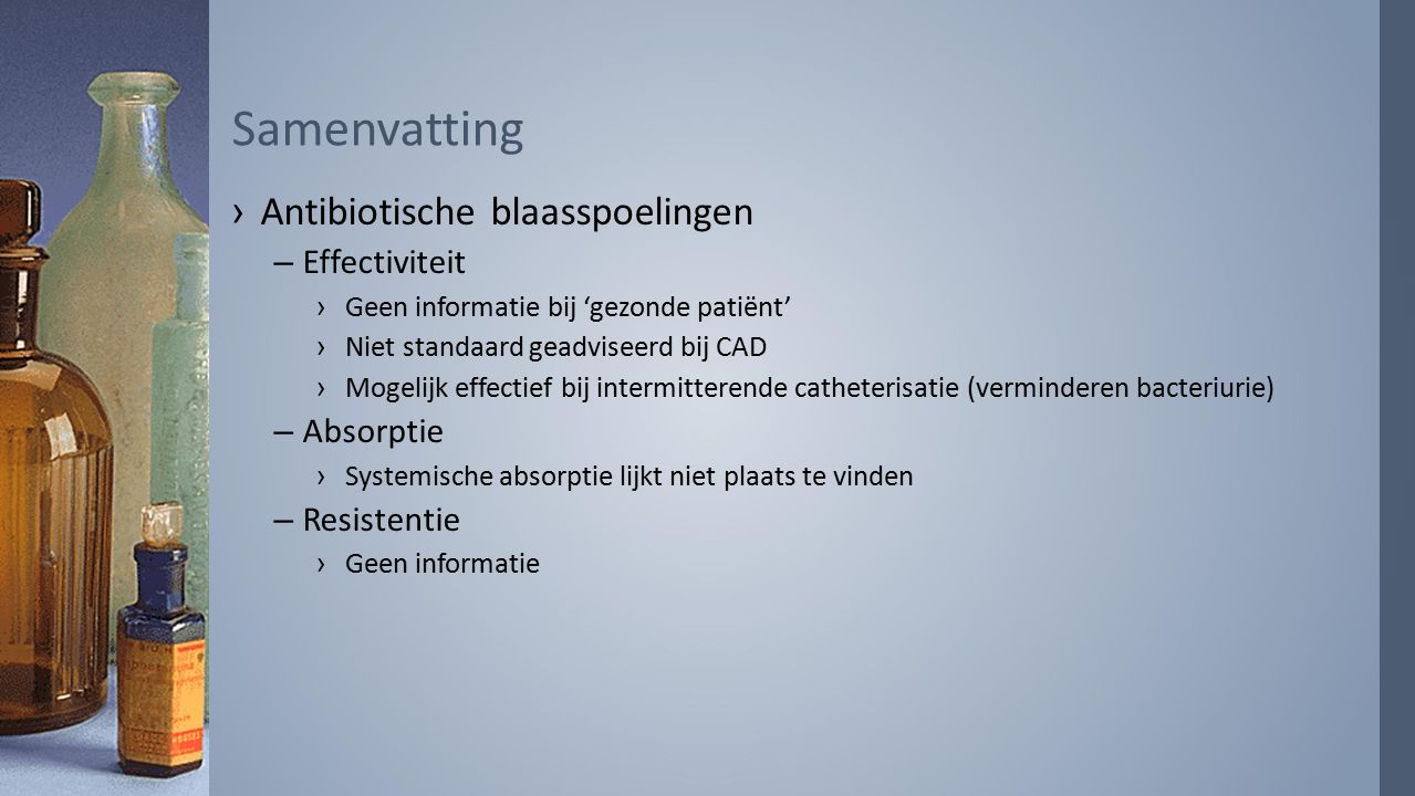 Samenvatting Antibiotische blaasspoelingen Effectiviteit Absorptie