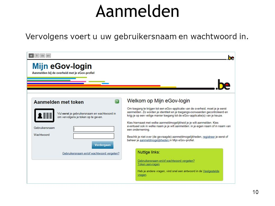 Aanmelden Vervolgens voert u uw gebruikersnaam en wachtwoord in.