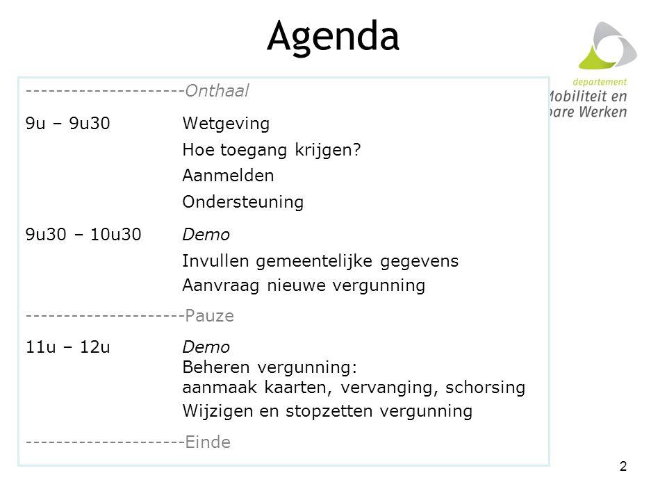 Agenda ---------------------Onthaal 9u – 9u30 Wetgeving