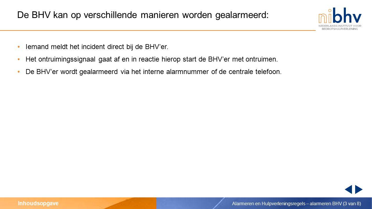 De BHV kan op verschillende manieren worden gealarmeerd: