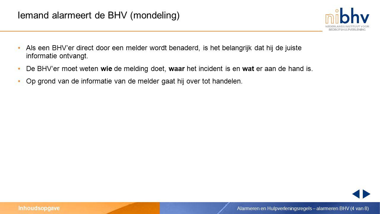 Iemand alarmeert de BHV (mondeling)