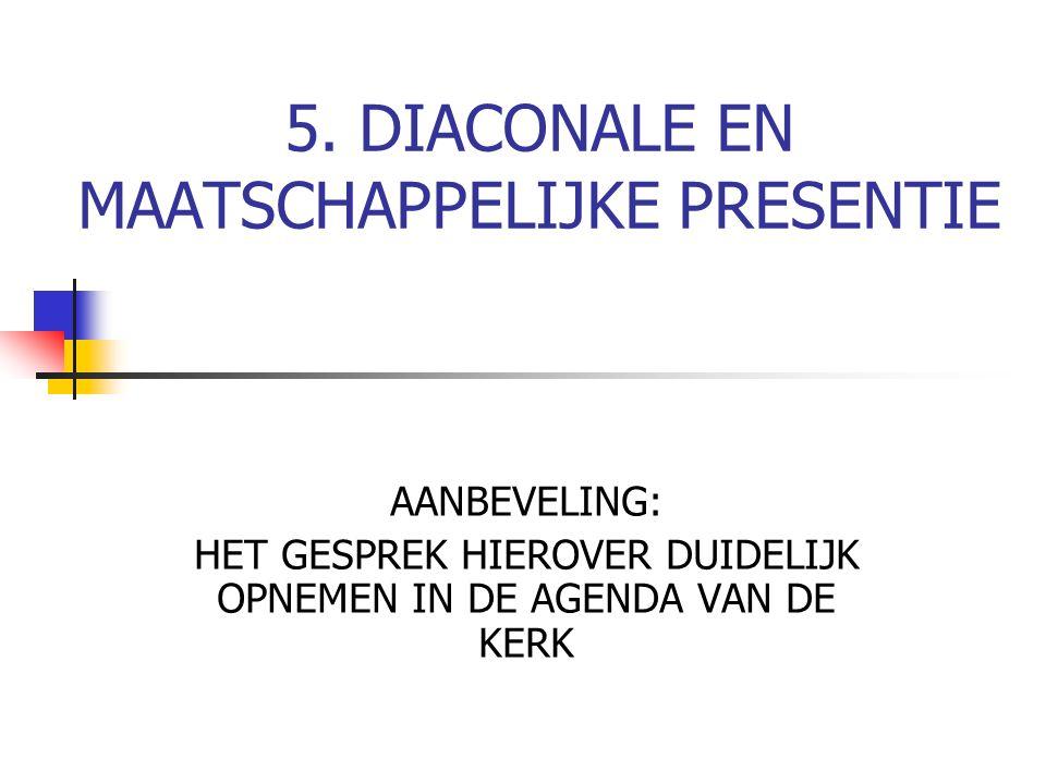 5. DIACONALE EN MAATSCHAPPELIJKE PRESENTIE