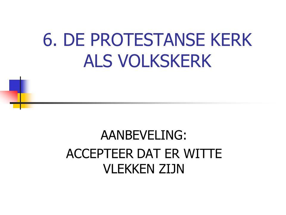 6. DE PROTESTANSE KERK ALS VOLKSKERK