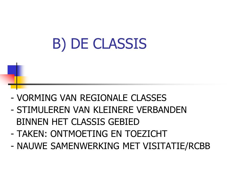 B) DE CLASSIS - VORMING VAN REGIONALE CLASSES