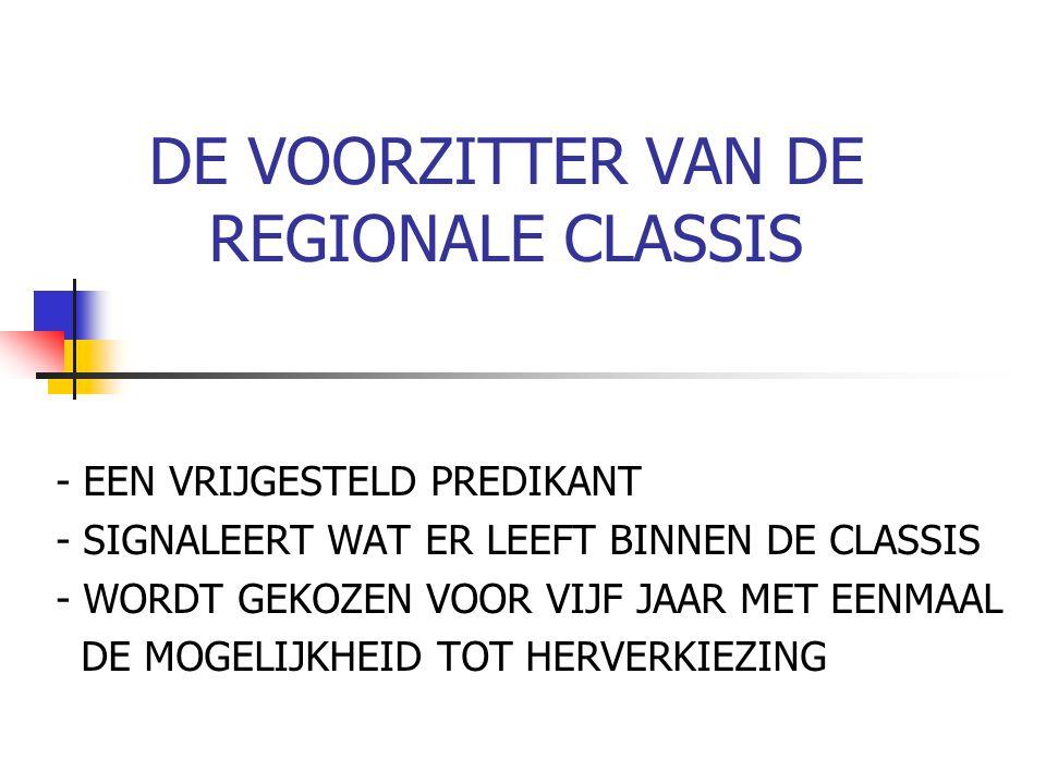 DE VOORZITTER VAN DE REGIONALE CLASSIS