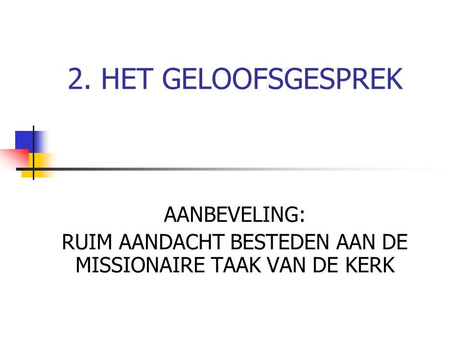 RUIM AANDACHT BESTEDEN AAN DE MISSIONAIRE TAAK VAN DE KERK