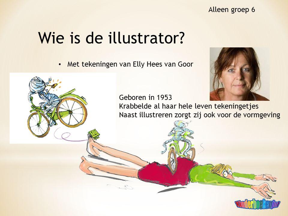 Wie is de illustrator Alleen groep 6