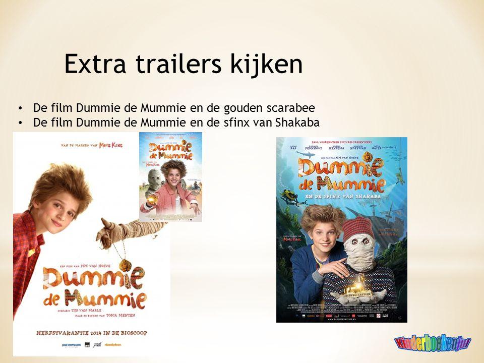 Extra trailers kijken De film Dummie de Mummie en de gouden scarabee