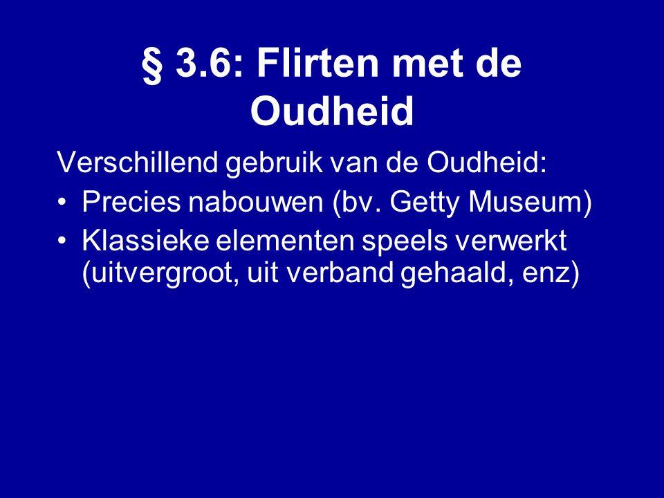 § 3.6: Flirten met de Oudheid