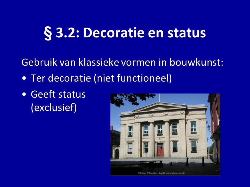 § 3.2: Decoratie en status Gebruik van klassieke vormen in bouwkunst: