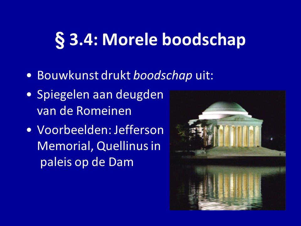 § 3.4: Morele boodschap Bouwkunst drukt boodschap uit: