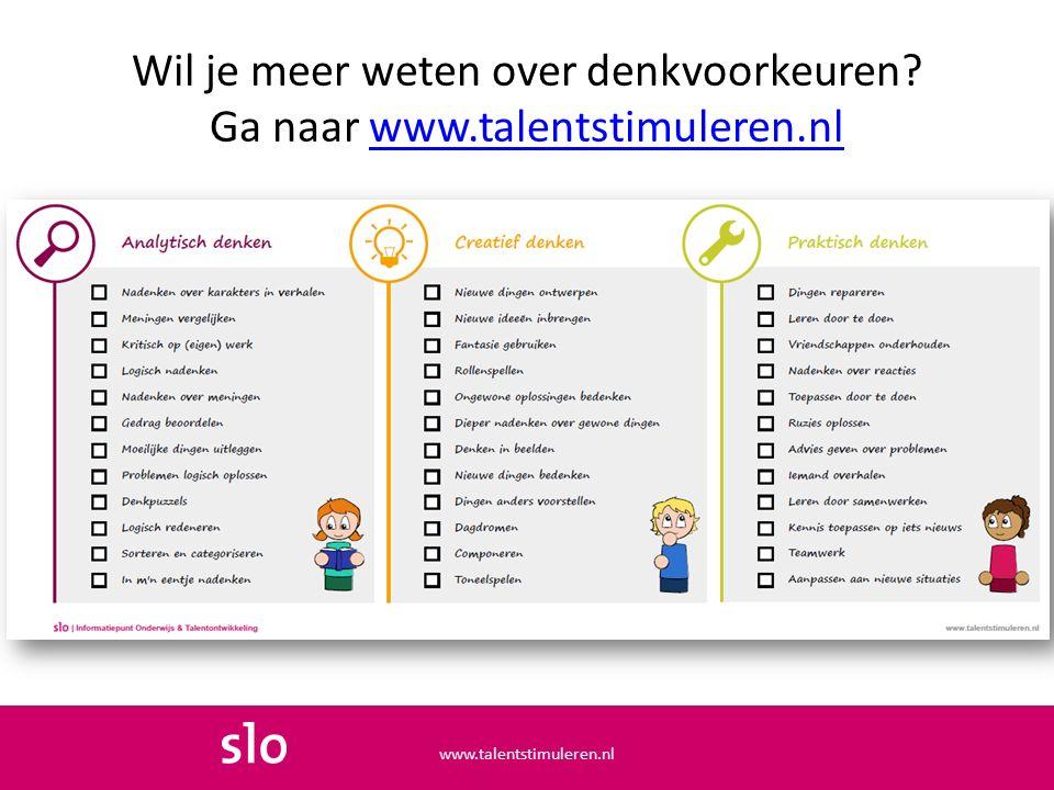 Wil je meer weten over denkvoorkeuren Ga naar www.talentstimuleren.nl