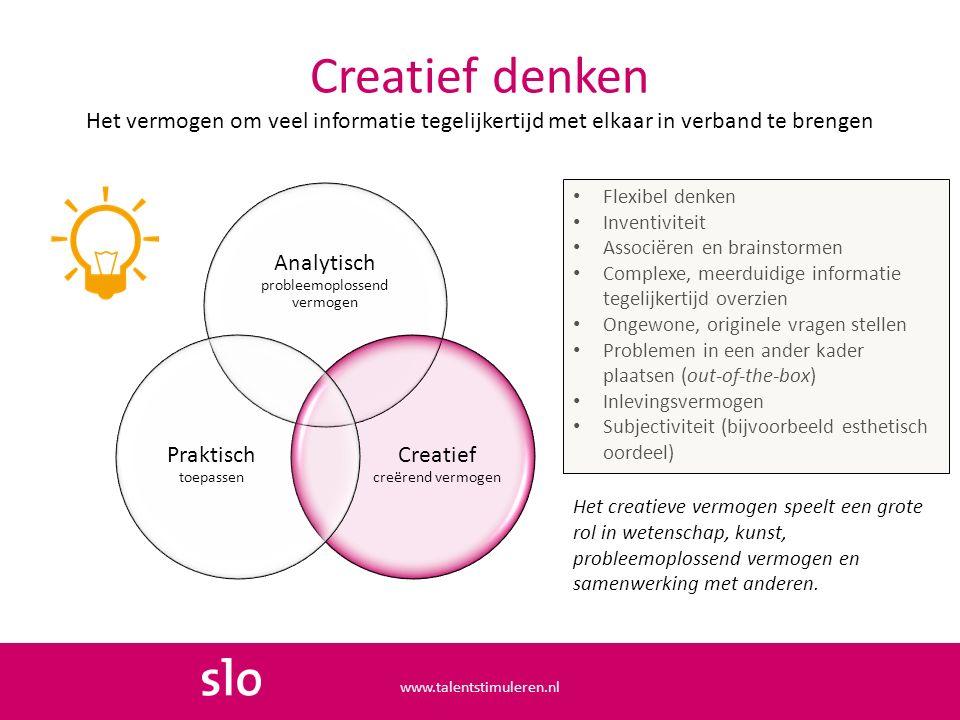 Creatief denken Het vermogen om veel informatie tegelijkertijd met elkaar in verband te brengen