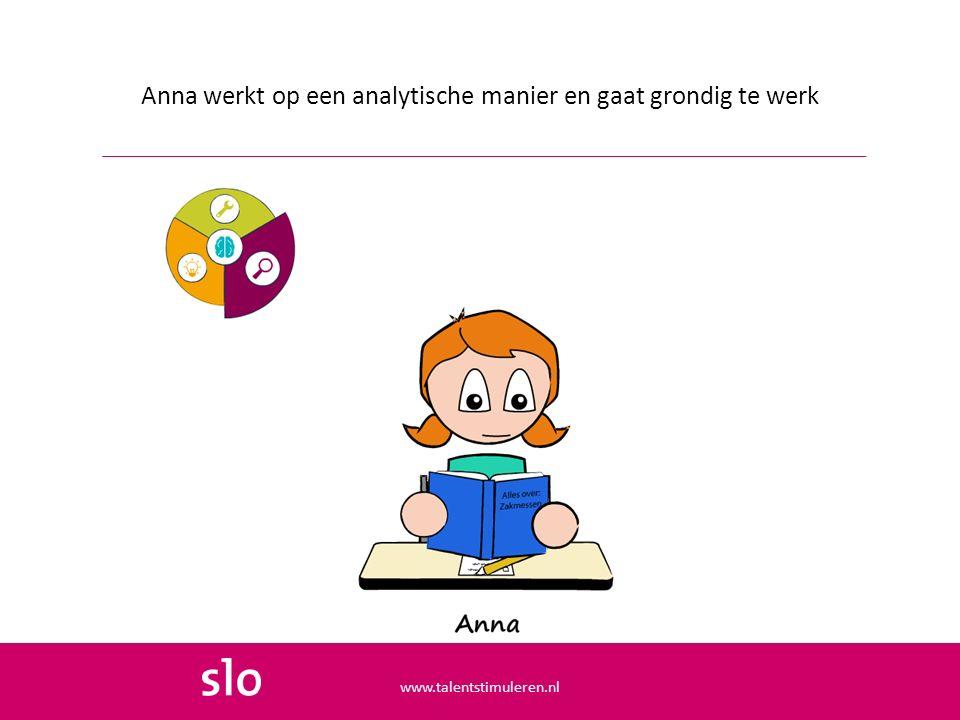 Anna werkt op een analytische manier en gaat grondig te werk