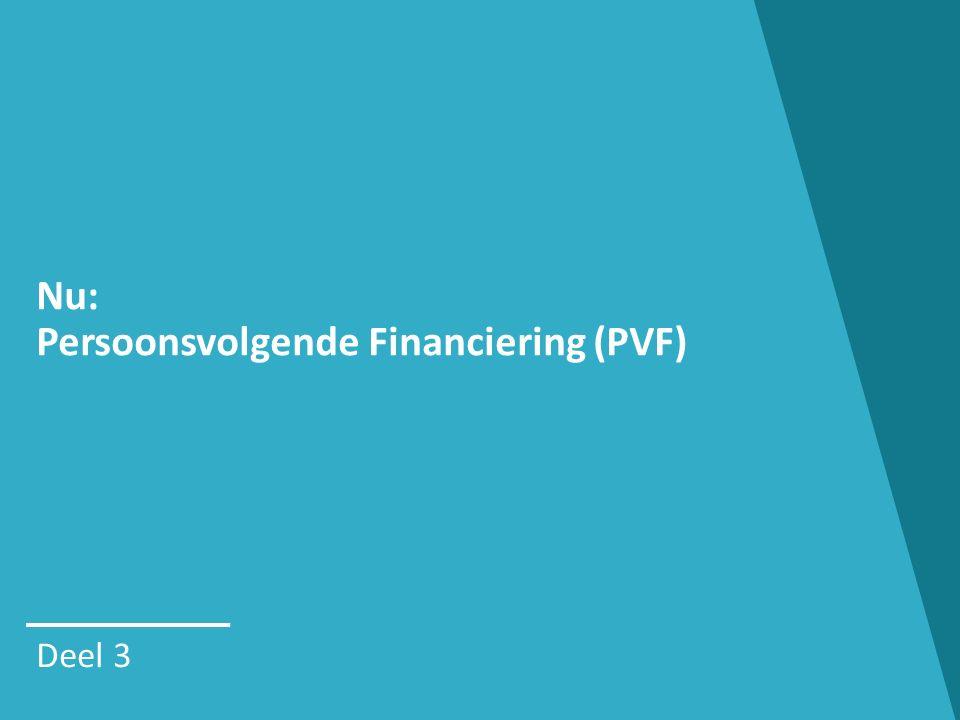 Nu: Persoonsvolgende Financiering (PVF)