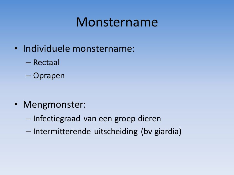 Monstername Individuele monstername: Mengmonster: Rectaal Oprapen