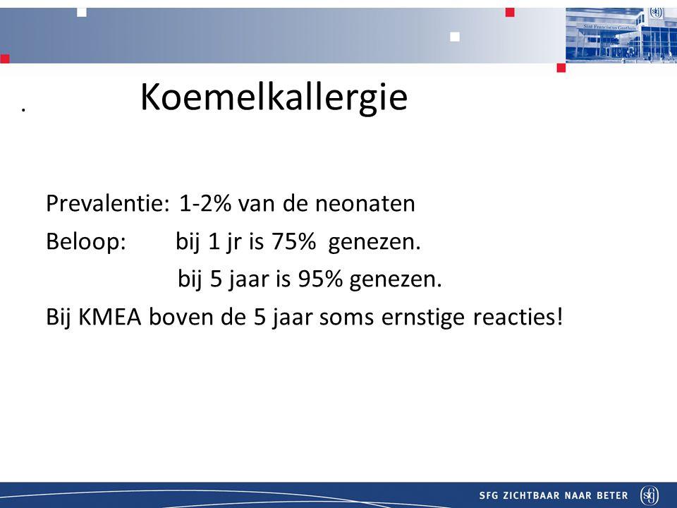 Koemelkallergie . Prevalentie: 1-2% van de neonaten
